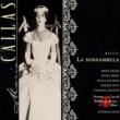 Maria Callas/Antonino Votto/Coro Del Teatro Alla Scala Di Milano/Orchestra Del Teatro Alla Scala, Milano Bellini La Sonnambula