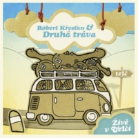 Robert Krestan A Druha Trava/Peter Rowan Midnight Moonlight (Live)