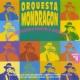 La Orquesta Mondragón Viaje Con Nosotros A Través De 21 Exitos Feroces