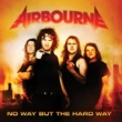 Airbourne No Way But The Hard Way