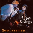 Soulsister Live Savings