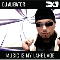 DJ Aligator Project Music Is My Language