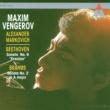 Maxim Vengerov & Alexander Markovich Beethoven : Violin Sonata No.9, 'Kreutzer' & Brahms : Violin Sonata No.2