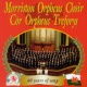 The Morriston Orpheus Choir 60 Years Of Song