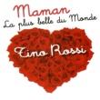 Tino Rossi Maman La Plus Belle Du Monde