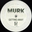 Murk Getting Away (Original Mix)