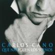 Carlos Cano Que Naveguen Los Suenos