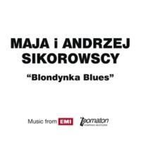 Maja Sikorowska i Andrzej Sikorowski Blondynka Blues (Radio Version)