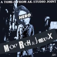 MICKY RICH & J-REXXX HERO
