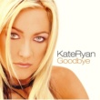 Kate Ryan Goodbye (Radio Edit)