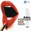 Thomas Adès/Jill Gomez/Almeida Ensemble/Valdine Anderson/Niall Morris/Roger Bryson Powder Her Face (an Opera in two acts) Op.14, ACT I, Scene 1: Nineteen ninety: I see. This is what it has come to