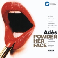 Thomas Adès/Jill Gomez/Almeida Ensemble/Valdine Anderson/Niall Morris/Roger Bryson Powder Her Face (an Opera in two acts) Op.14, Act II, Scene 6: Nineteen fifty-five: Did you hear - What he said? (Rubberneckers)