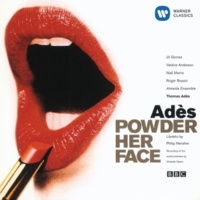 Thomas Adès/Jill Gomez/Almeida Ensemble/Valdine Anderson/Niall Morris/Roger Bryson Powder Her Face (an Opera in two acts) Op.14, Act II, Scene 8: Nineteen ninety: Agh - Who are you? (Duchess/Hotel Manager)