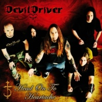 DevilDriver Head On to Heartache (Let Them Rot)