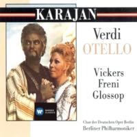 Jon Vickers/Peter Glossop/Chöre der Deutschen Oper Berlin/Berliner Philharmoniker/Herbert von Karajan Otello, Act III, Sesta scena: Come la ucciderò? (Otello/Jago/Ciprioti)