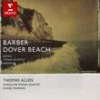 Sir Thomas Allen/Endellion String Quartet Dover Beach, Op.3