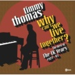 Timmy Thomas Why Can't We Live Together: The Best Of The TK Years 1972-'81