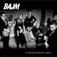 Bajm Milosc Przeszla Obok (Radio Edit)