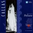 Maria Callas/Antonino Votto/Coro e Orchestra del Teatro alla Scala, Milano/Franco Corelli/Ettore Bastianini/Nicola Zaccaria Donizetti: Poliuto