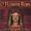 Various Artists O Florens Rosa