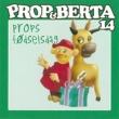 Prop Og Berta Prop Og Berta 14 (Props Fodselsdag)