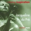 Jacqueline du Pré A Lasting Inspiration, Volume 2