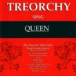 The Treorchy Male Voice Choir Treorchy Sing Queen