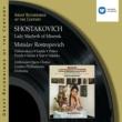 Mstislav Rostropovich Shostakovich:Lady Macbeth of Mtsensk/Mstislav Rostropovich