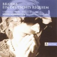 Schütz Choir of London/London Classical Players/Sir Roger Norrington Ein Deutsches Requiem Op. 45: I. Selig sind, die da Leid tragen (Zemlich langsam)