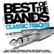 Various Artists Best Of The Bands - Classic Tracks