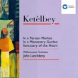 John Lanchbery/Philharmonia Orchestra/Ambrosian Singers Ketèlbey: In a Persian Market