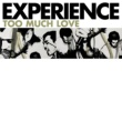 Experience Too Much Love