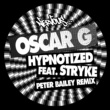 Oscar G Hypnotized (feat. Stryke) [Kinetic Mix]