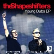 The Shapeshifters Young Dubs EP