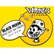 Black Moon Who Got Da Props b/w F**k It Up