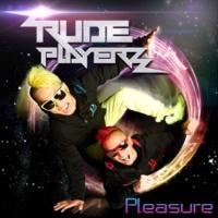 RUDE PLAYERZ Pleasure
