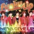 NEVA GIVE UP Funky★Lip
