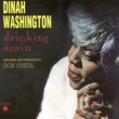 Dinah Washington Drinking Again