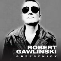 Robert Gawlinski Grzesznicy (Radio Edit)
