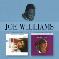 Joe Williams Sings About You/Sentimental And Melancholy