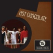 Hot Chocolate 15 Classic Tracks: Hot Chocolate