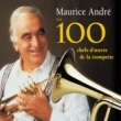 Maurice André Les 100 chefs-d'oeuvre de la trompette