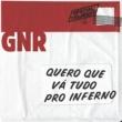 GNR Quero Que Vá Tudo Pro Inferno