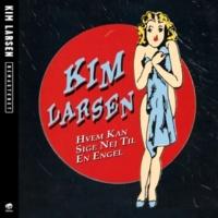 Kim Larsen Hvem Kan Sige Nej Til En Engel