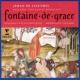 Ensemble Gilles Binchois/Dominique Vellard Jehan de Lescurel - Fontaine de Grace (Ballades, virelais et rondeaux)