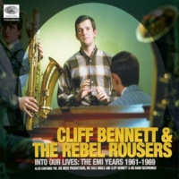 Cliff Bennett & The Rebel Rousers I'm Not Tired (Mono;2009 Remastered Version)