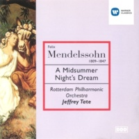 Rotterdam Philharmonic Orchestra/Jeffrey Tate A Midsummer Night's Dream, Op.61: Entry of Oberon & Titania (Act II)