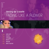 Dancing DJ's vs. Roxette Fading Like A Flower (Alex K Bounce Remix)