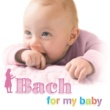 Various Artists Bach For My Baby