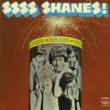 Shanes Ssss Shanes!
